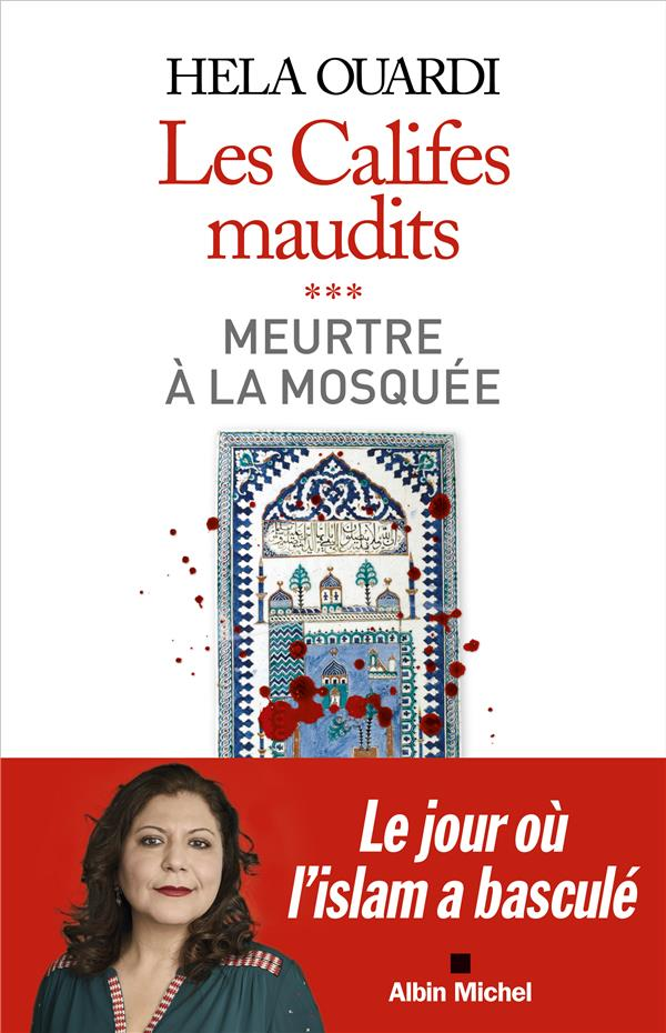 LES CALIFES MAUDITS T.3 : MEURTRE A LA MOSQUEE OUARDI HELA ALBIN MICHEL