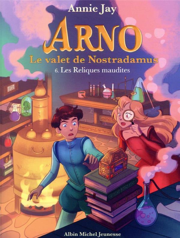 ARNO, LE VALET DE NOSTRADAMUS T.6  -  LES RELIQUES MAUDITES