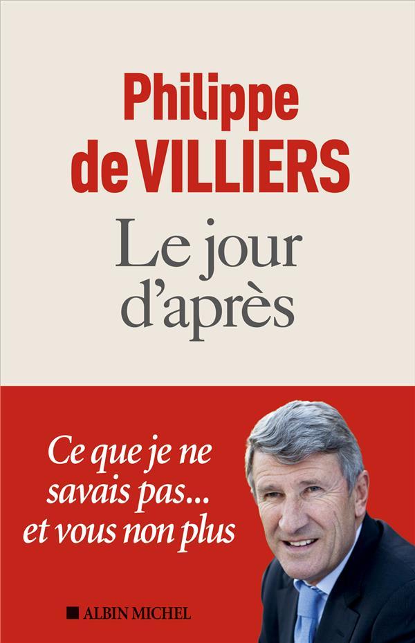 LE JOUR D'APRES VILLIERS PHILIPPE ALBIN MICHEL