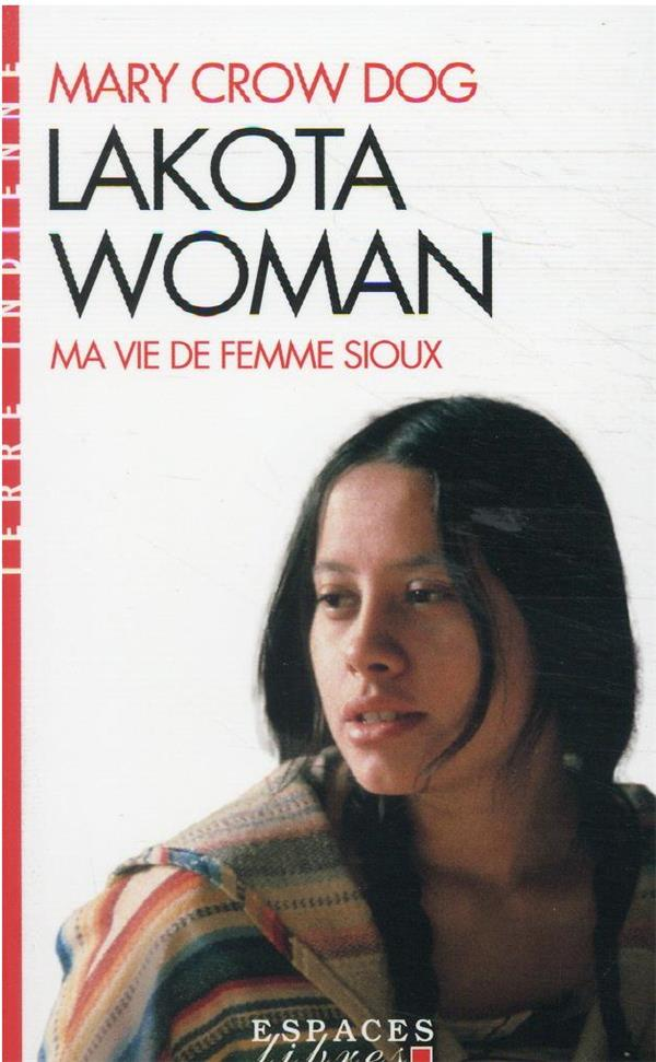 LAKOTA WOMAN : MA VIE DE FEMME SIOUX CROW DOG MARY ALBIN MICHEL