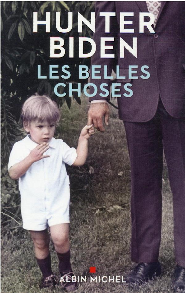 LES BELLES CHOSES BIDEN, HUNTER ALBIN MICHEL