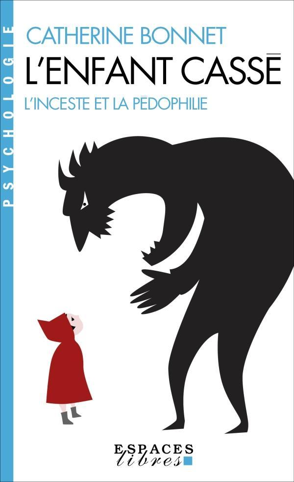 L'ENFANT CASSE : L'INCESTE ET LA PEDOPHILIE