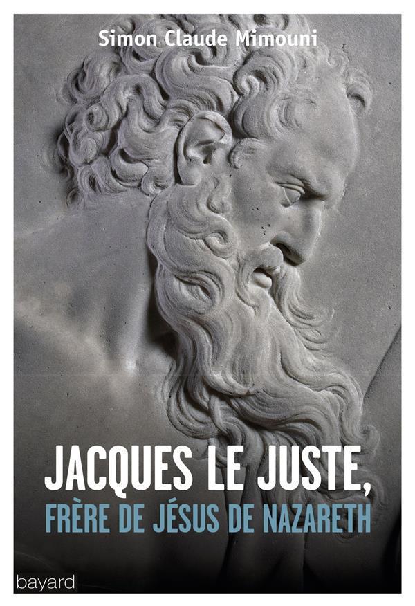 JACQUES LE JUSTEN, FRERE DE JESUS DE NAZARETH