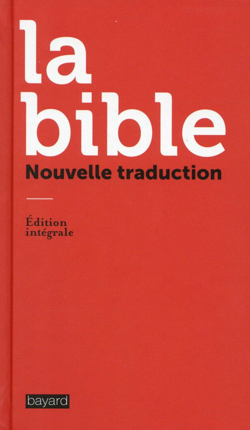 LA BIBLE, NOUVELLE TRADUCTION XXX Bayard
