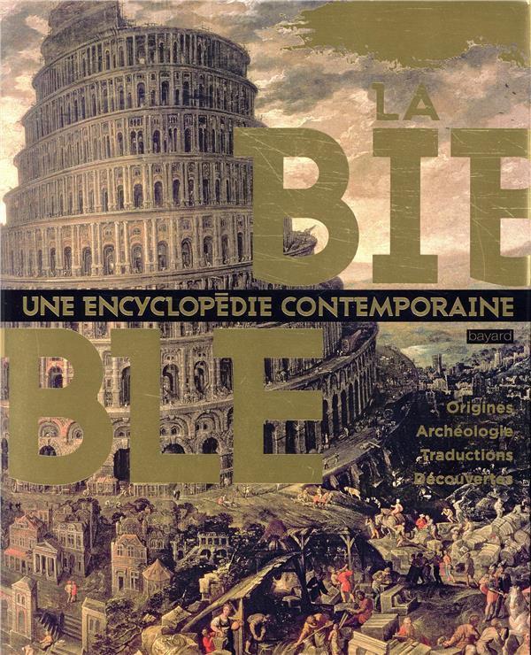 LA BIBLE  UNE ENCYCLOPEDIE CONTEMPORAINE XXX BAYARD CULTURE