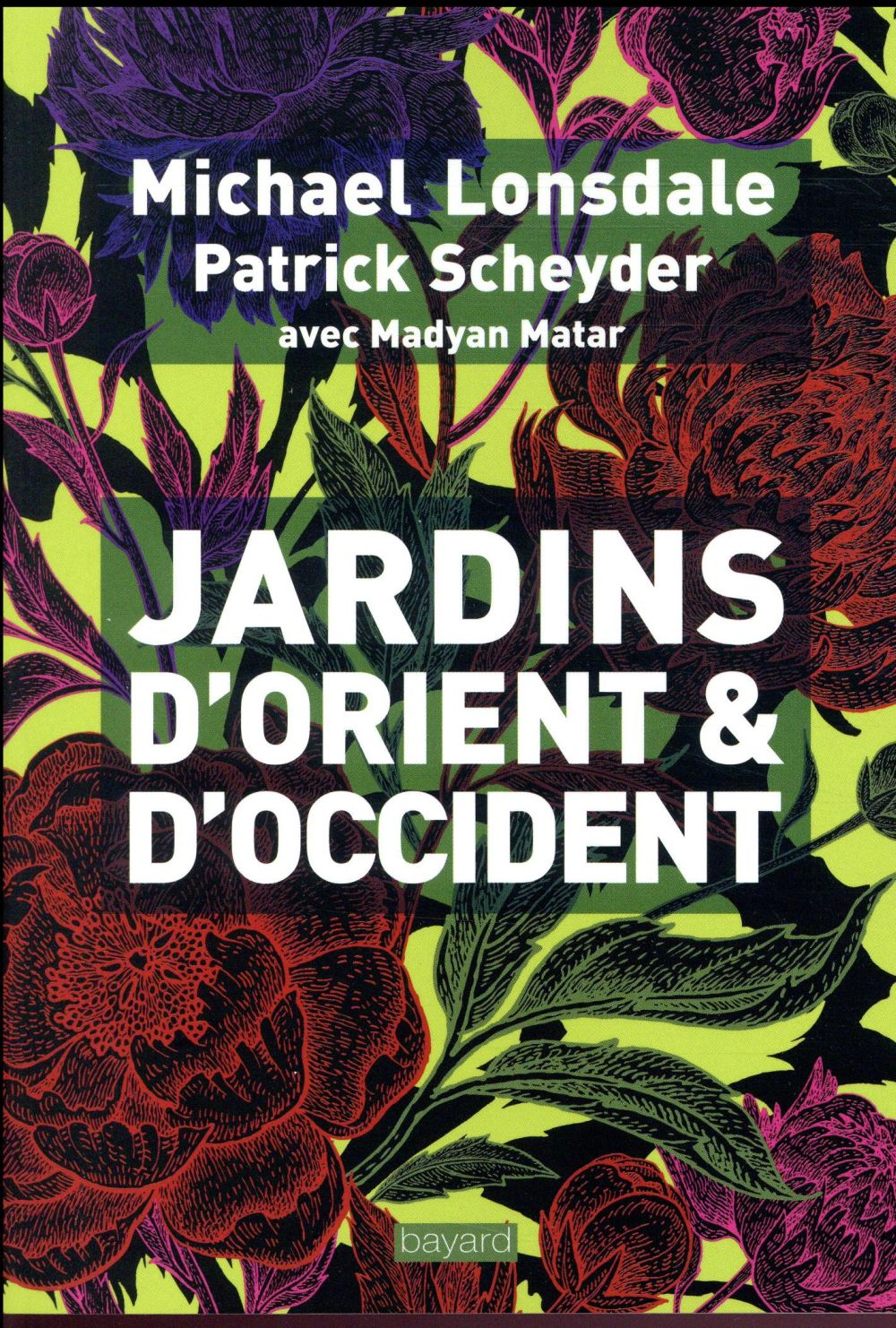 JARDINS D'ORIENT ET D'OCCIDENT  BAYARD CULTURE