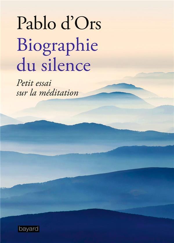 BIOGRAPHIE DU SILENCE  BAYARD CULTURE
