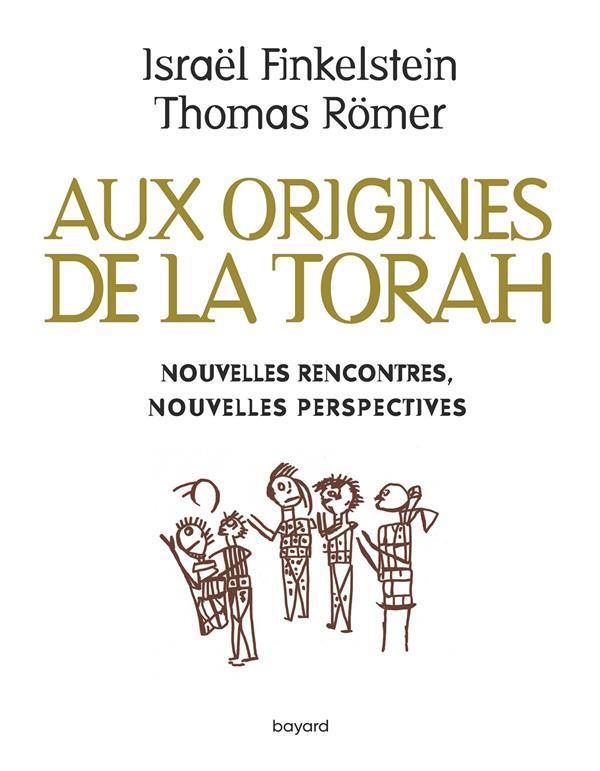 AUX ORIGINES DE LA TORAH. NOUV FINKELSTEIN/ROMER BAYARD CULTURE