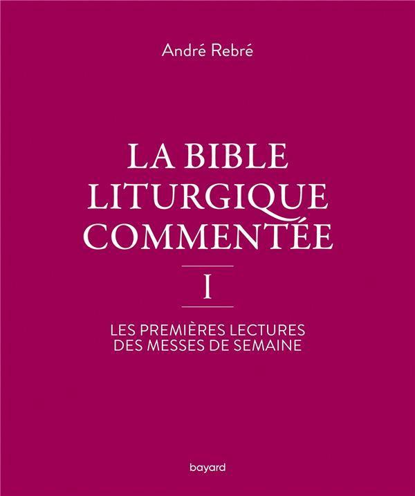 LA BIBLE LITURGIQUE COMMENTEE