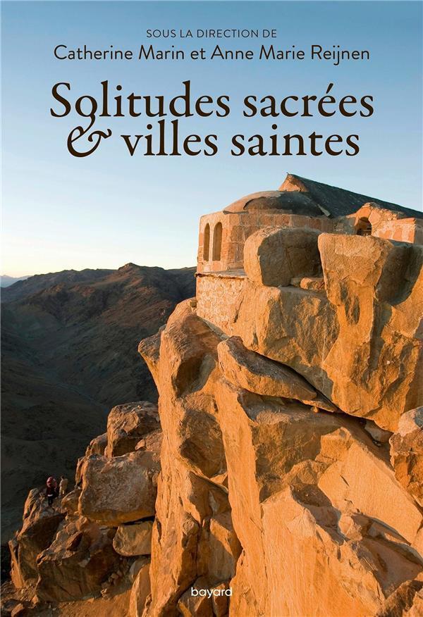 SOLITUDES SACREES ET VILLES SA MARIN/REIJNEN BAYARD CULTURE