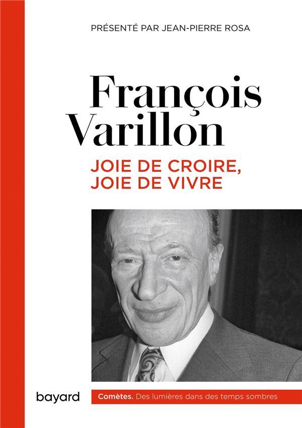 JOIE DE CROIRE, JOIE DE VIVRE VARILLON FRANCOIS BAYARD CULTURE
