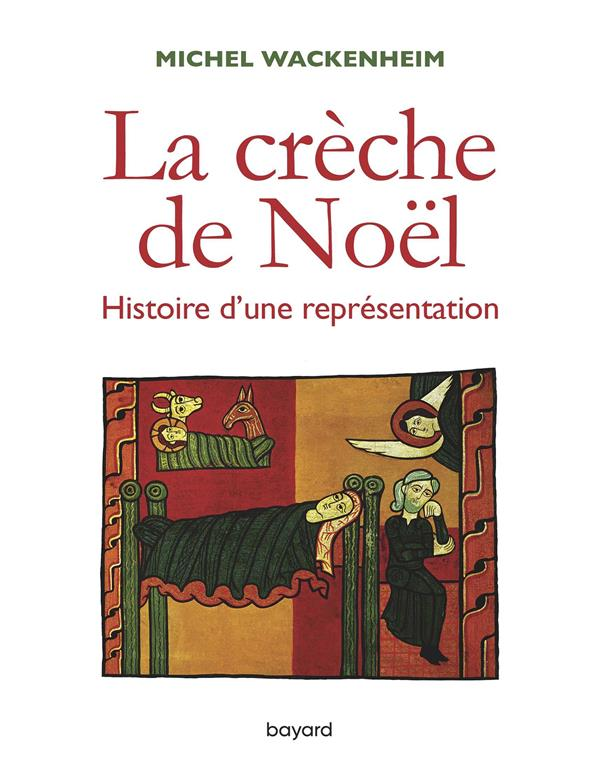 LA CRECHE DE NOEL. HISTOIRE D'UNE REPRESENTATION