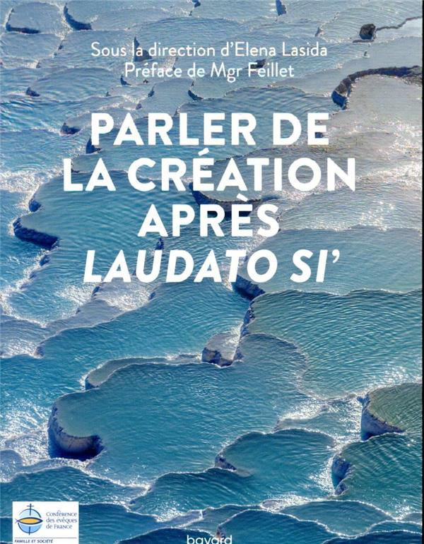 PARLER DE CREATION APRES LAUDATO SI