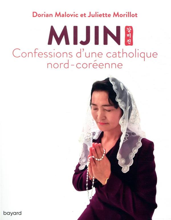 MIJIN, CONFESSIONS D'UNE CATHOLIQUE NORD-COREENNE