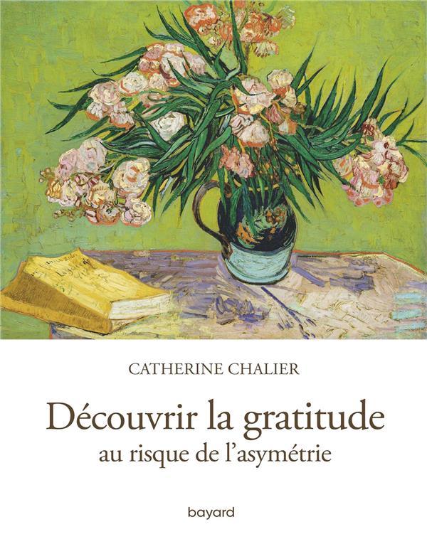 DECOUVRIR LA GRATITUDE  -  AU RISQUE DE L'ASYMETRIE