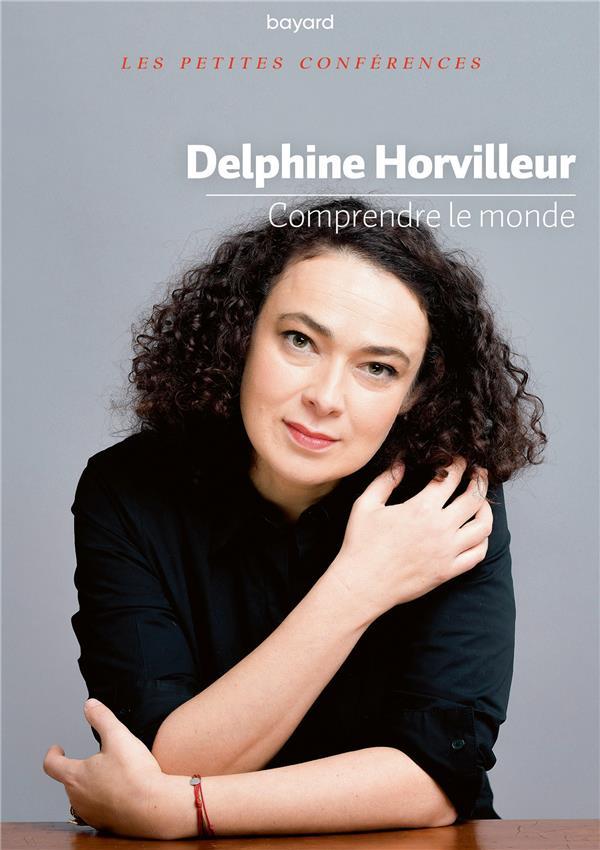 COMPRENDRE LE MONDE HORVILLEUR DELPHINE BAYARD CULTURE