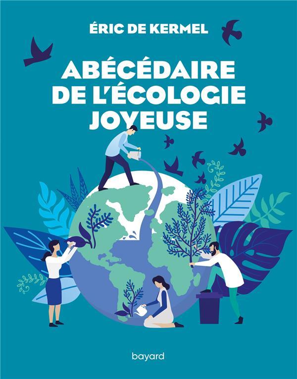 - ABECEDAIRE DE L'ECOLOGIE JOYEUSE