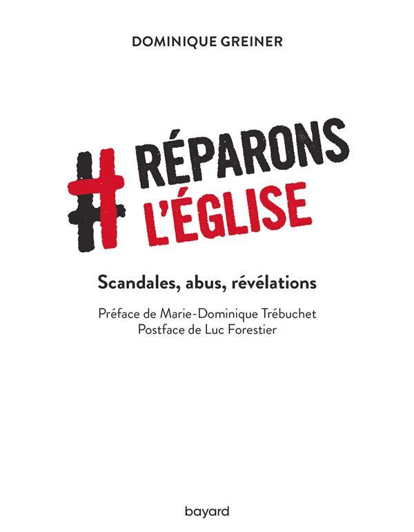 REPARONS L'EGLISE  -  SCANDALES, ABUS, REVELATIONS