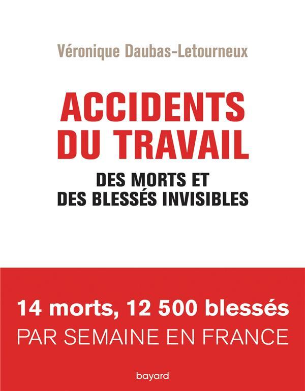 ACCIDENTS DU TRAVAIL : DES MORTS ET DES BLESSES INVISIBLES