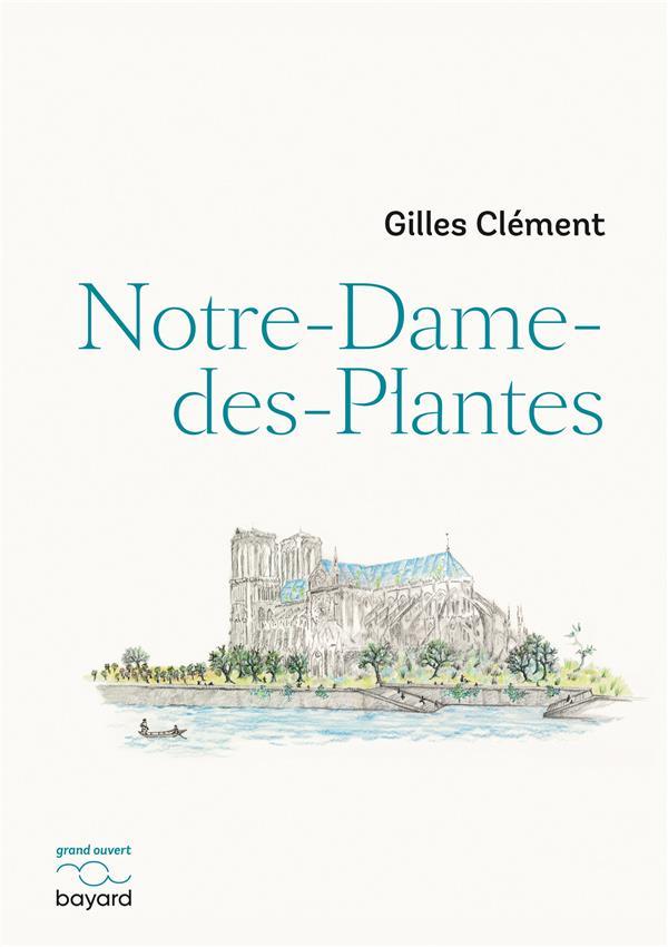 NOTRE-DAME-DES-PLANTES CLEMENT GILLES BAYARD CULTURE
