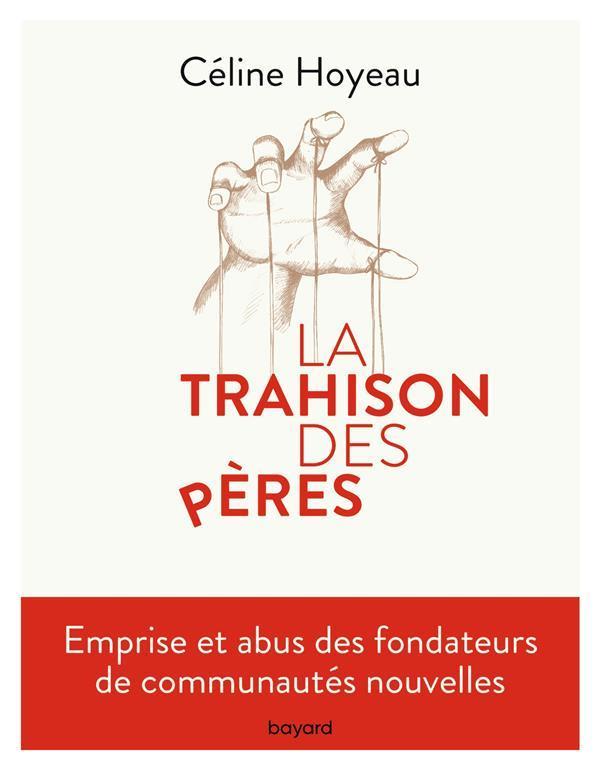 LA TRAHISON DES PERES  -  LES ABUS DANS LES COMMUNAUTES NOUVELLES
