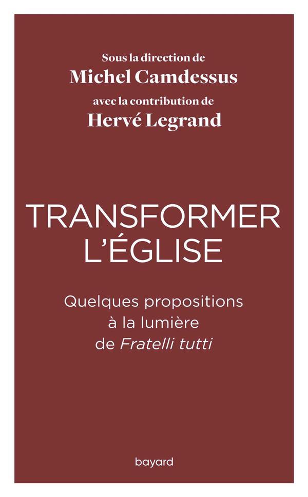 TRANSFORMER L'EGLISE  -  QUELQUES PROPOSITIONS A LA LUMIERE DE FRATELLI TUTTI