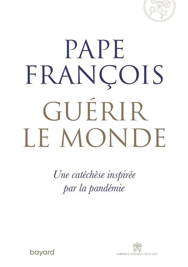 GUERIR LE MONDE  -  UNE CATHECHESE INSPIREE PAR LA PANDEMIE