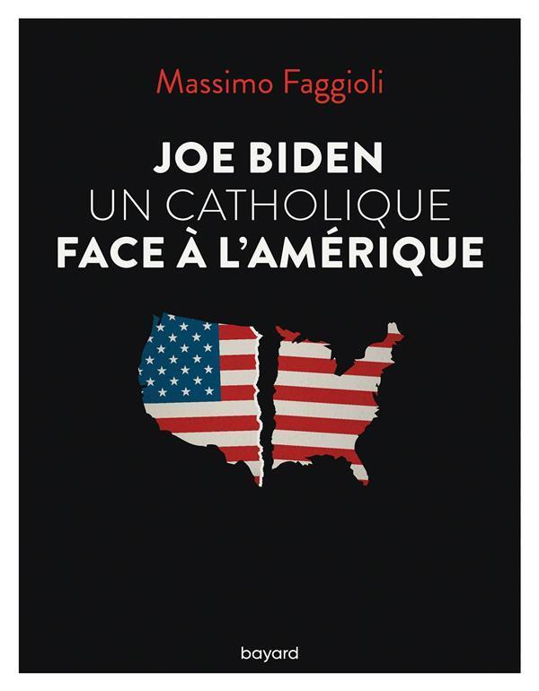 JOE BIDEN, UN CATHOLIQUE FACE A L-AMERIQUE