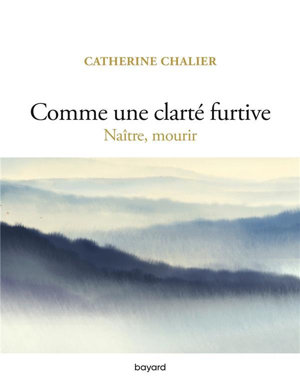 COMME UNE CLARTE FURTIVE : NAITRE, MOURIR