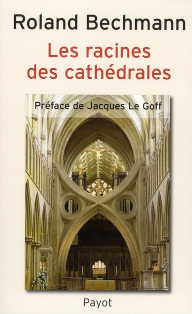 LES RACINES DES CATHEDRALES BECHMANN-R PAYOT POCHE
