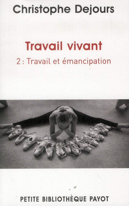 TRAVAIL VIVANT - 2 - TRAVAIL ET EMANCIPATION