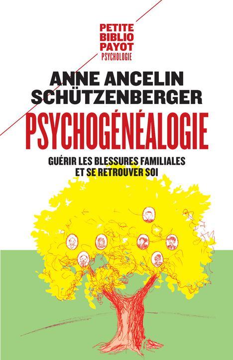 PSYCHOGENEALOGIE - GUERIR LES ANCELIN SCHUTZENBERG PAYOT
