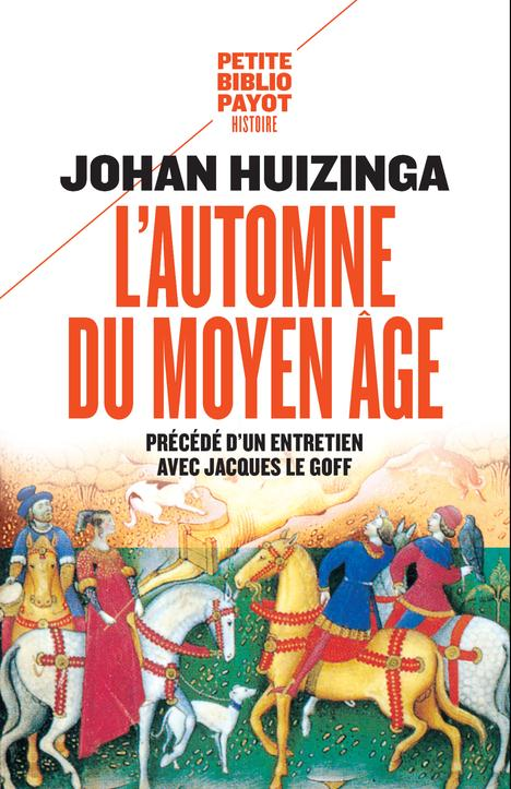 L'AUTOMNE DU MOYEN AGE - PBP N 6 Huizinga Johan Payot