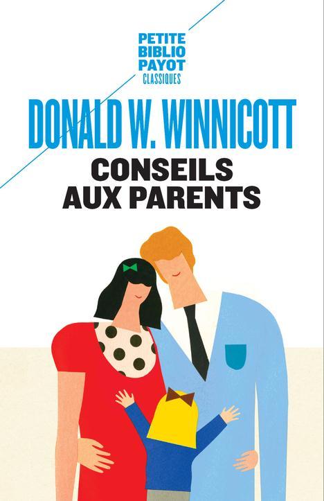 CONSEILS AUX PARENTS Winnicott Donald Woods Payot