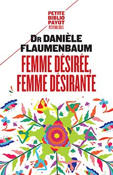 FEMME DESIREE, FEMME DESIRANTE FLAUMENBAUM DANIELE Payot
