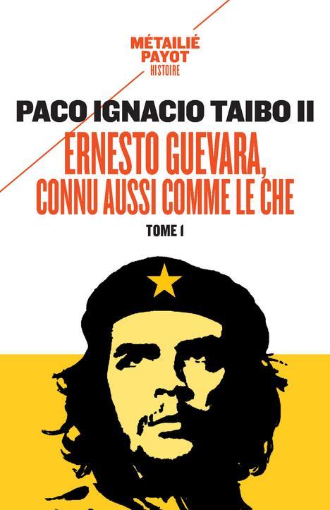 ERNESTO GUEVARA, CONNU AUSSI COMME LE CHE T.1