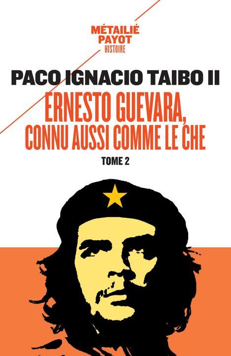 ERNESTO GUEVARA, CONNU AUSSI COMME LE CHE T.2
