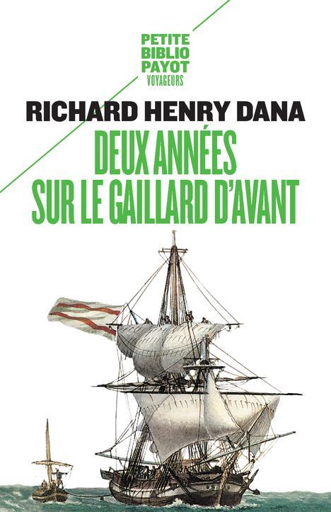DEUX ANNEES SUR LE GAILLARD D'AVANT DANA RICHARD HENRY/L PAYOT POCHE