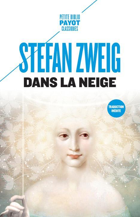 DANS LA NEIGE - SUIVI DE : LE ZWEIG STEFAN/MANNONI PAYOT