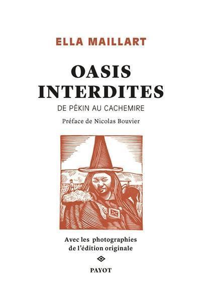 OASIS INTERDITES  -  DE PEKIN AU CACHEMIRE MAILLART ELLA PAYOT POCHE