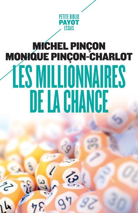LES MILLIONNAIRES DE LA CHANCE PINCON MICHEL/PINCON PAYOT