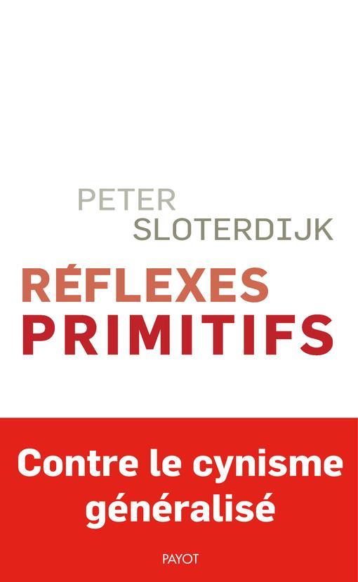 REFLEXES PRIMITIFS - CONSIDERA SLOTERDIJK PETER PAYOT