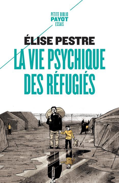 LA VIE PSYCHIQUE DES REFUGIES PESTRE ELISE PAYOT POCHE