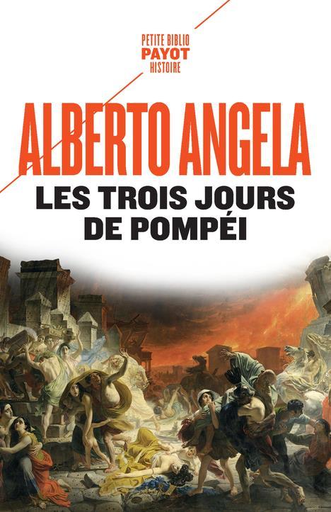 LES TROIS JOURS DE POMPEI - UN FABULEUX VOYAGE CHEZ LES ROMAINS AVEC UN SESTERCE EN POCHE  PAYOT POCHE
