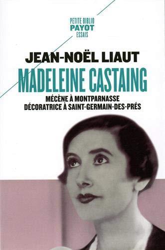 MADELEINE CASTAING_NE - MECENE A MONTPARNASSE DECORATRICE A SAINT-GERMAIN-DES-PRES