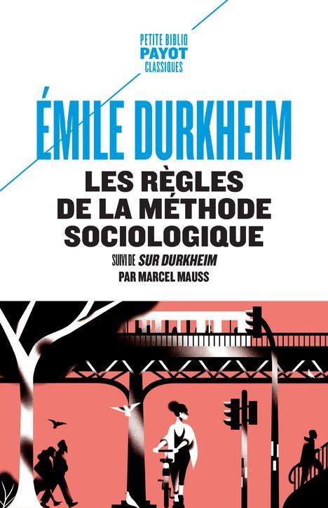 LES REGLES DE LA METHODE SOCIOLOGIQUE DURKHEIM/VIENNE PAYOT POCHE