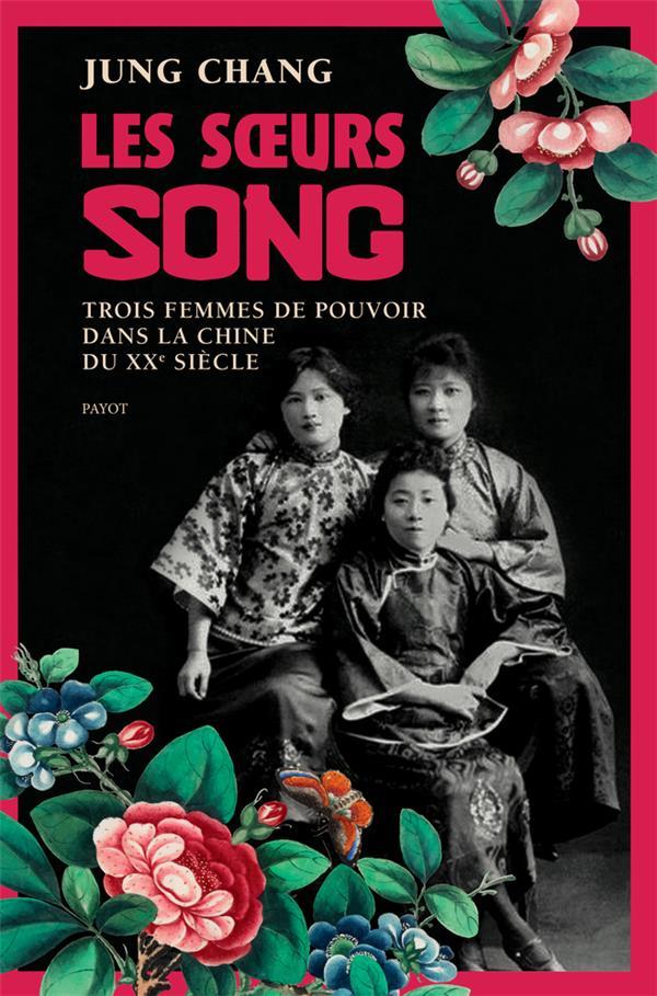 LES SOEURS SONG - TROIS FEMMES DE POUVOIR DANS LA CHINE DU 20E SIECLE