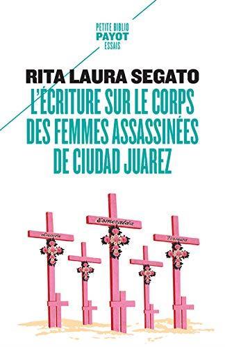 L'ECRITURE SUR LE CORPS DES FEMMES ASSASSINEES DE CIUDAD JUAREZ