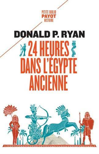 24 HEURES DANS L'EGYPTE ANCIENNE RYAN/PASA PAYOT POCHE