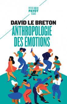 ANTHROPOLOGIE DES EMOTIONS : ETRE AFFECTIVEMENT AU MONDE